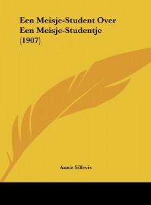Een Meisje-Student Over Een Meisje-Studentje (1907) (Dutch Edition)