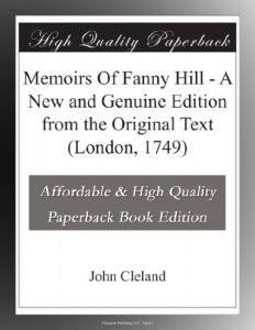 Memoirs Of Fanny Hill – A New and Genuine Edition from the Original Text (London, 1749)
