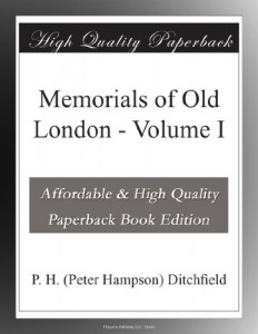 Memorials of Old London – Volume I