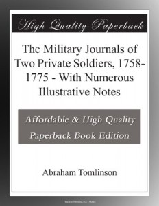 The Military Journals of Two Private Soldiers, 1758-1775 – With Numerous Illustrative Notes