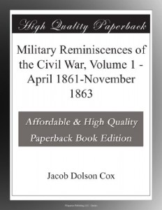 Military Reminiscences of the Civil War, Volume 1 – April 1861-November 1863