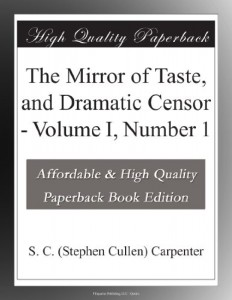 The Mirror of Taste, and Dramatic Censor – Volume I, Number 1