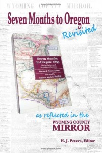 Seven Months to Oregon: Revisited: as reflected in the Wyoming County Mirror