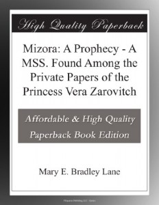 Mizora: A Prophecy – A MSS. Found Among the Private Papers of the Princess Vera Zarovitch