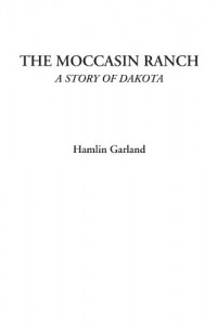 The Moccasin Ranch (A Story of Dakota)