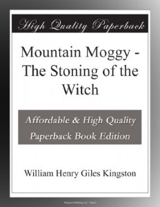 Mountain Moggy – The Stoning of the Witch