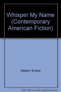 Whisper My Name (Contemporary American Fiction)