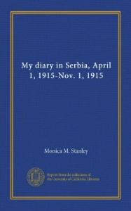My diary in Serbia, April 1, 1915-Nov. 1, 1915