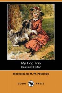 My Dog Tray (Illustrated Edition) (Dodo Press)