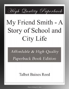My Friend Smith – A Story of School and City Life