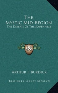 The Mystic Mid-Region: The Deserts Of The Southwest