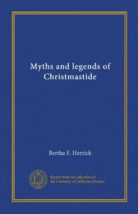 Myths and legends of Christmastide