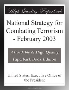 National Strategy for Combating Terrorism – February 2003