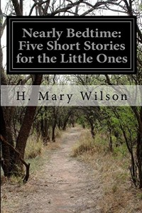 Nearly Bedtime: Five Short Stories for the Little Ones