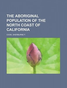 The Aboriginal Population of the North Coast of California