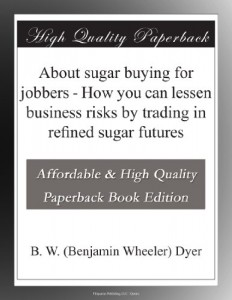 About sugar buying for jobbers – How you can lessen business risks by trading in refined sugar futures