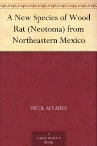 A New Species of Wood Rat (Neotoma) from Northeastern Mexico