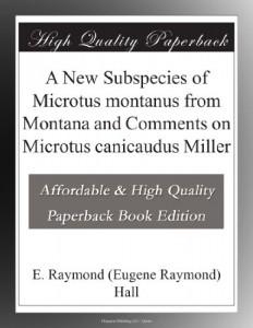 A New Subspecies of Microtus montanus from Montana and Comments on Microtus canicaudus Miller