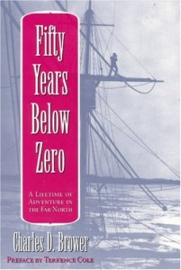 Fifty Years Below Zero: A Lifetime of Adventure in the Far North (University of Alaska Press' Classic Reprint Series, Vol 3)