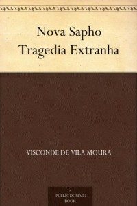 Nova Sapho Tragedia Extranha (Portuguese Edition)