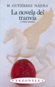 La novela del tranvía y otros cuentos (Tezontle) (Spanish Edition)