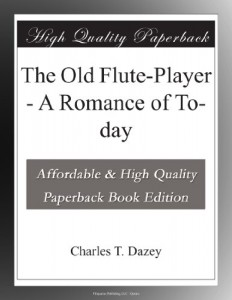 The Old Flute-Player – A Romance of To-day