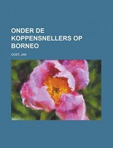 Onder de koppensnellers op Borneo (Dutch Edition)