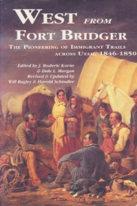 West from Fort Bridger: The Pioneering of Immigrant Trails Across Utah, 1846-1850