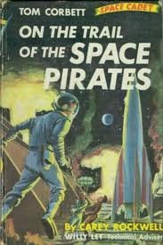 On the Trail of the Space Pirates : A Tom Corbett Space Cadet Adventure