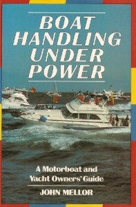 Boat Handling Under Power: A Motorboat and Yacht Owners' Guide