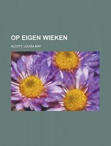Op Eigen Wieken (Dutch Edition)