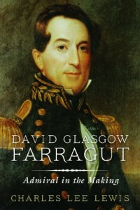 David Glasgow Farragut: Admiral in the Making