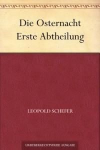 Die Osternacht Erste Abtheilung (German Edition)