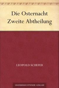 Die Osternacht Zweite Abtheilung (German Edition)