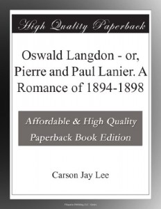 Oswald Langdon – or, Pierre and Paul Lanier. A Romance of 1894-1898