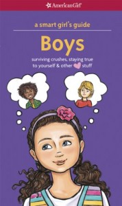 A Smart Girl's Guide: Boys (Revised): Surviving Crushes, Staying True to Yourself, and other [love] Stuff (Smart Girl's Guides)