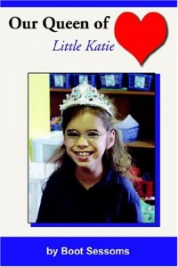 Our Queen of Heart: Little Katie