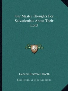 Our Master Thoughts For Salvationists About Their Lord