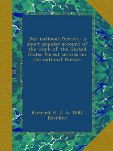 Our national forests : a short popular account of the work of the United States Forest service on the national forests