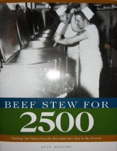 Beef Stew for 2500: Feeding Our Navy from the Revolutionary War to the Present