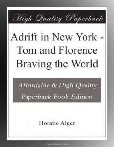 Adrift in New York – Tom and Florence Braving the World