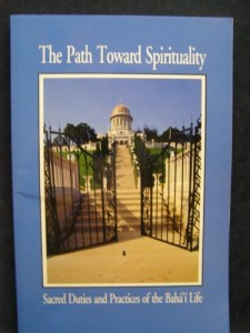 The Path Toward Spirituality: Sacred Duties and Practices of the Baha'i Life