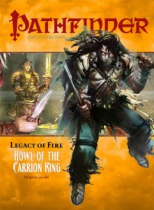 Pathfinder Adventure Path: Legacy Of Fire #1 – Howl Of The Carrion King