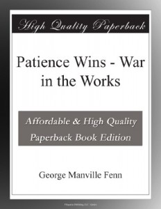 Patience Wins – War in the Works