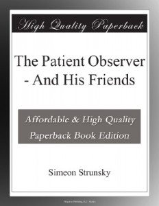 The Patient Observer – And His Friends