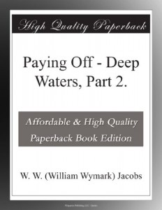 Paying Off – Deep Waters, Part 2.