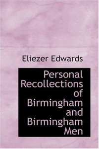 Personal Recollections of Birmingham and Birmingham Men