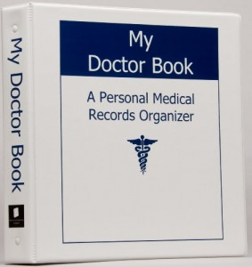 My Doctor Book A Personal Medical Records Organizer – WINNER of TODAY'S CAREGIVER Caregiver Friendly Award 2012