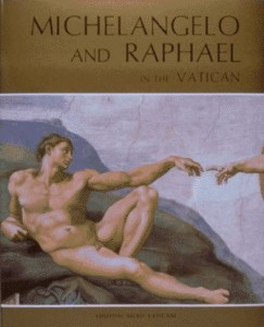 Michelangelo and Raphael in the Vatican: With Botticelli-Perugino-Signorelli-Ghirlandaio and Rosselli