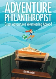 Adventure Philanthropist: Great Adventures Volunteering Abroad